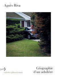 Géographie d'un adultère | Riva, Agnès. Auteur