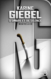D'ombre et de silence | GIEBEL, Karine. Auteur