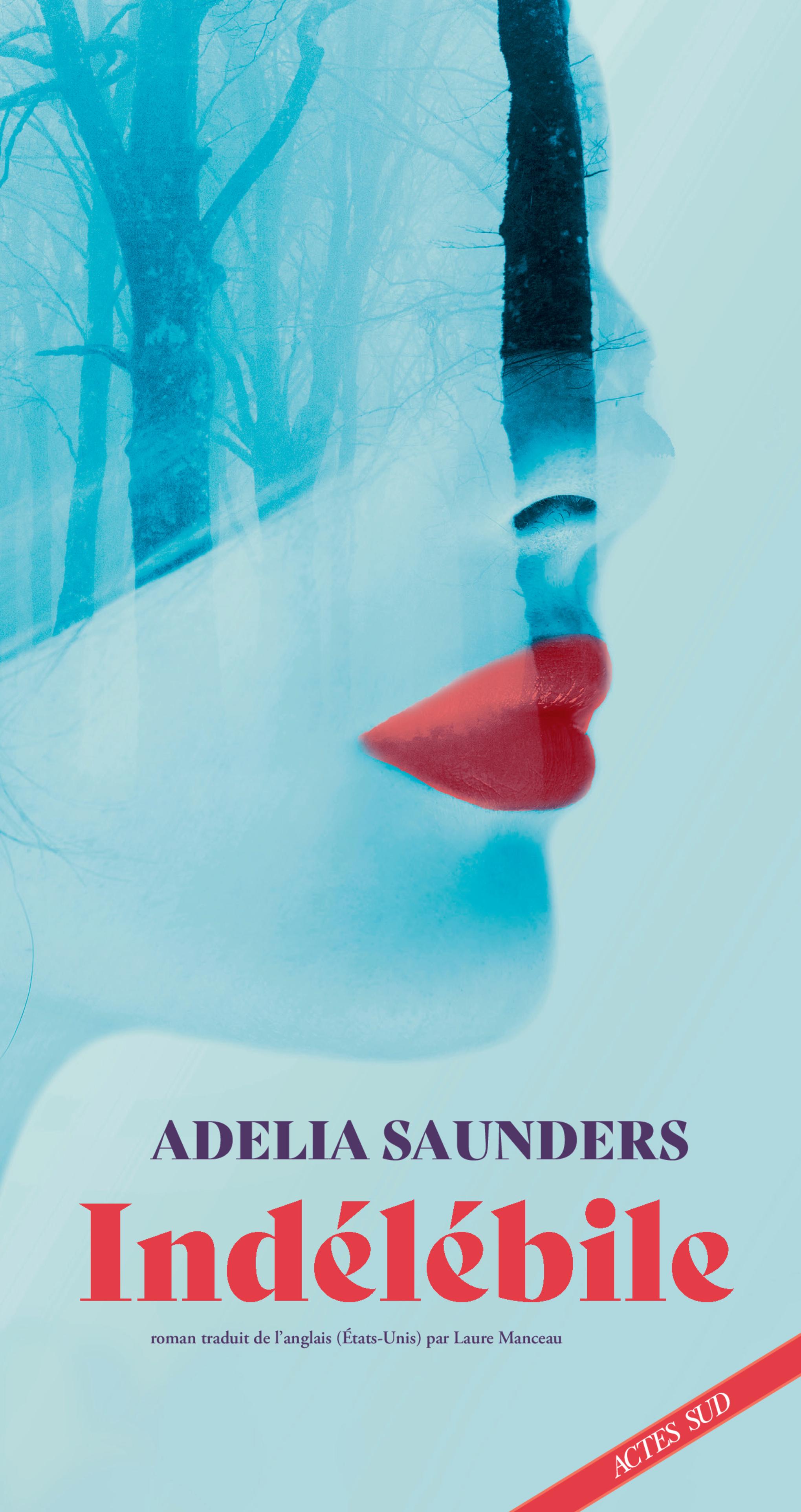Indélébile | Saunders, Adelia
