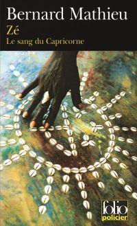 Le sang du Capricorne (Tome 1) - Zé | Mathieu, Bernard (1943-....). Auteur