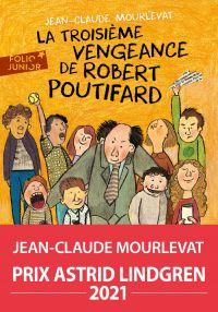 La Troisième Vengeance de Robert Poutifard | Mourlevat, Jean-Claude. Auteur
