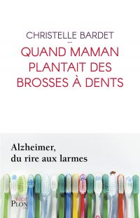 Image de couverture (Quand maman plantait des brosses à dents)