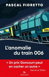 L'anomalie du train 006 | FIORETTO, Pascal. Auteur