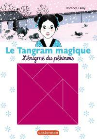 Le Tangram magique (Tome 2) -  L'énigme du pékinois | Lamy, Florence