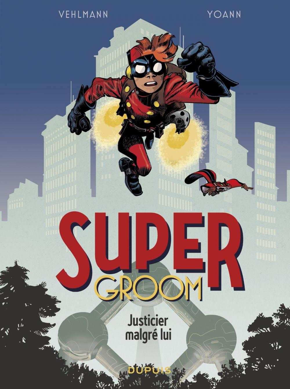 SuperGroom - tome 1 - Justicier malgré lui | Vehlmann, Fabien. Auteur