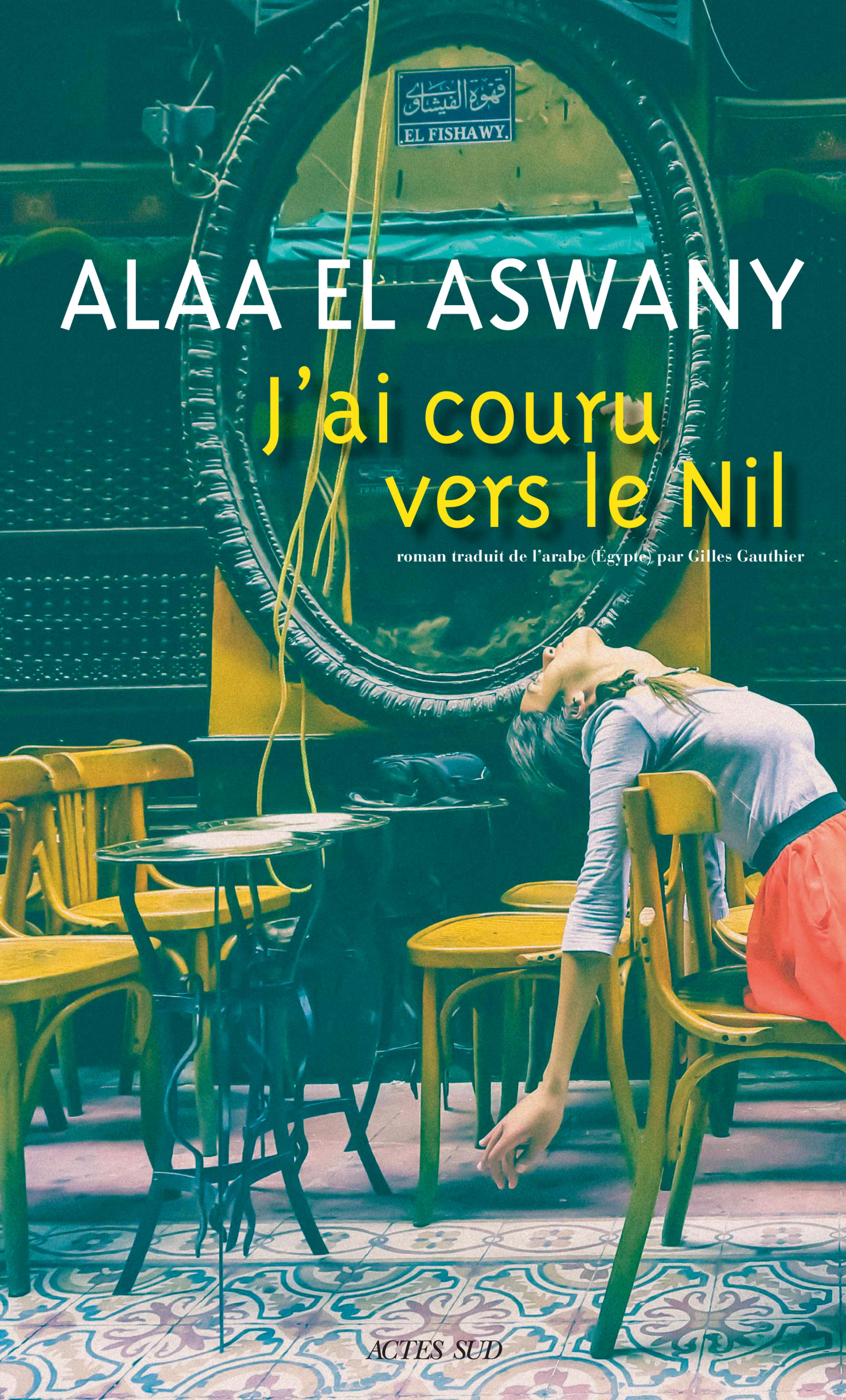 J'ai couru vers le Nil | El Aswany, Alaa