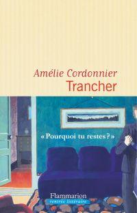 Trancher | Cordonnier, Amélie. Auteur