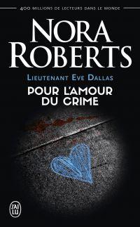 Lieutenant Eve Dallas (Tome 41) - Pour l'amour du crime