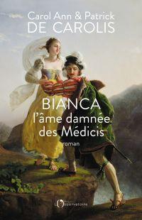 Bianca, l'âme damnée des Mé...