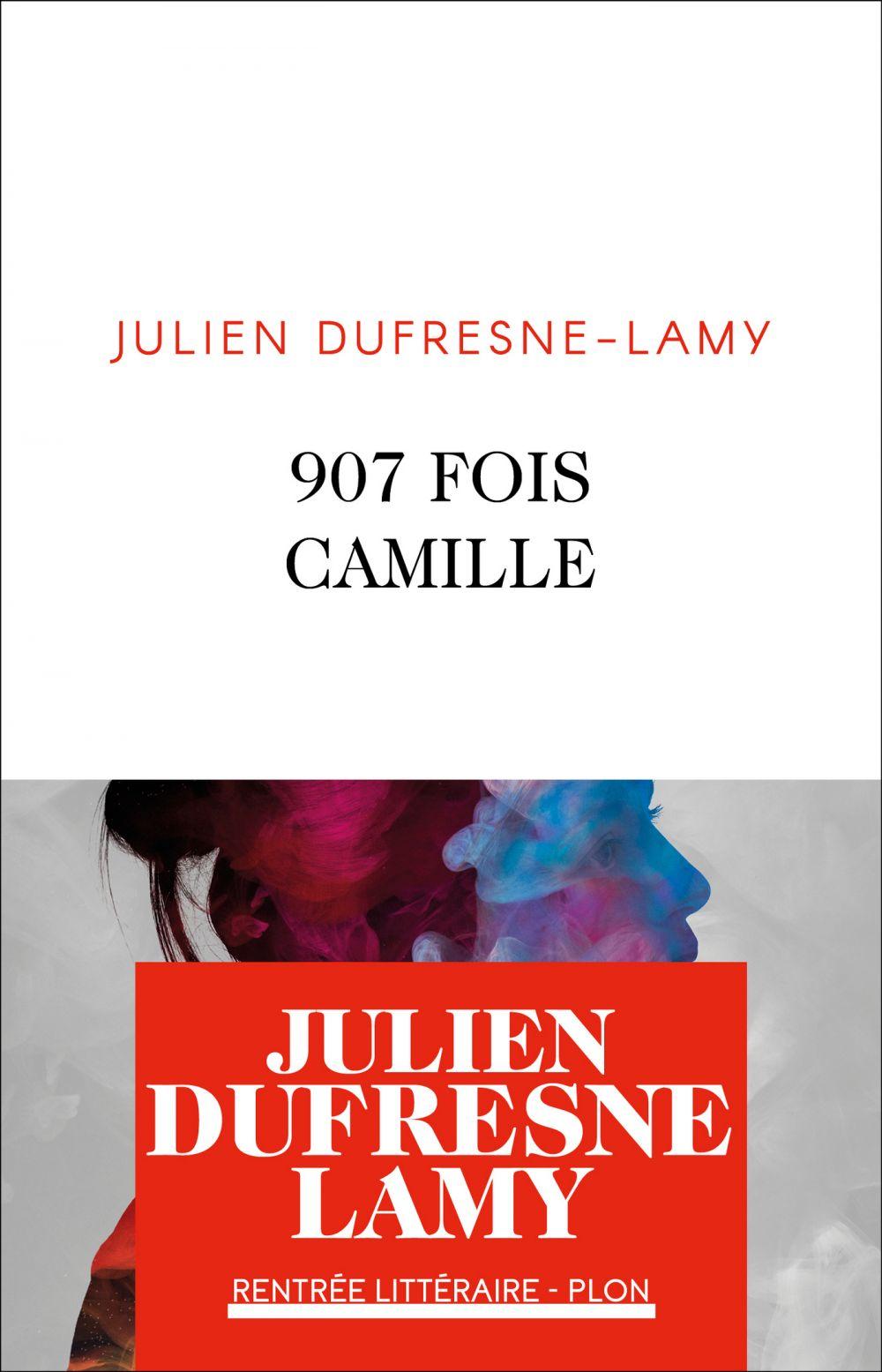 907 fois Camille | Dufresne-Lamy, Julien (1987-....). Auteur