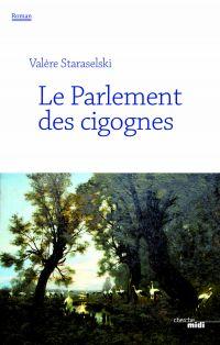Le parlement des cigognes | Staraselski, Valère (1957-....). Auteur
