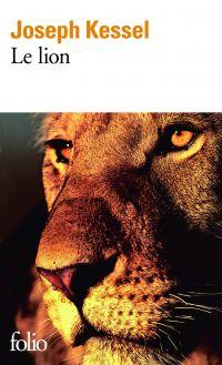 Le Lion | Kessel, Joseph (1898-1979). Auteur