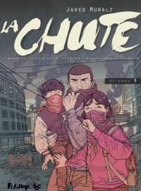 La Chute (Épisode 1) | Muralt, Jared. Auteur