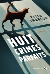 Huit crimes parfaits | Swanson, Peter. Auteur