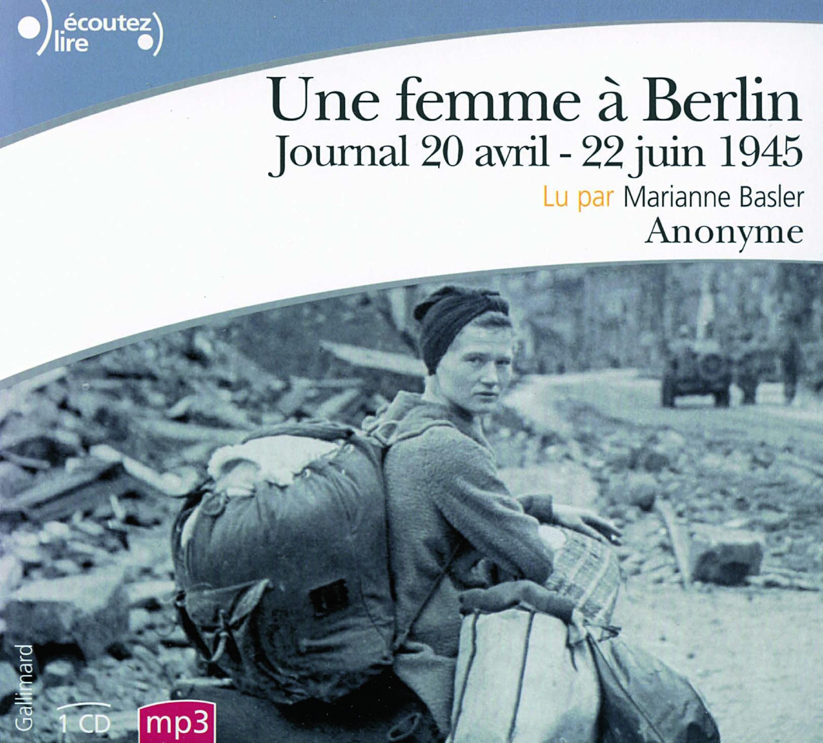 Une femme à Berlin. Journal 20 avril-22 juin 1945