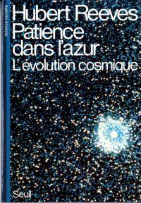 Patience dans l'azur : l'évolution cosmique