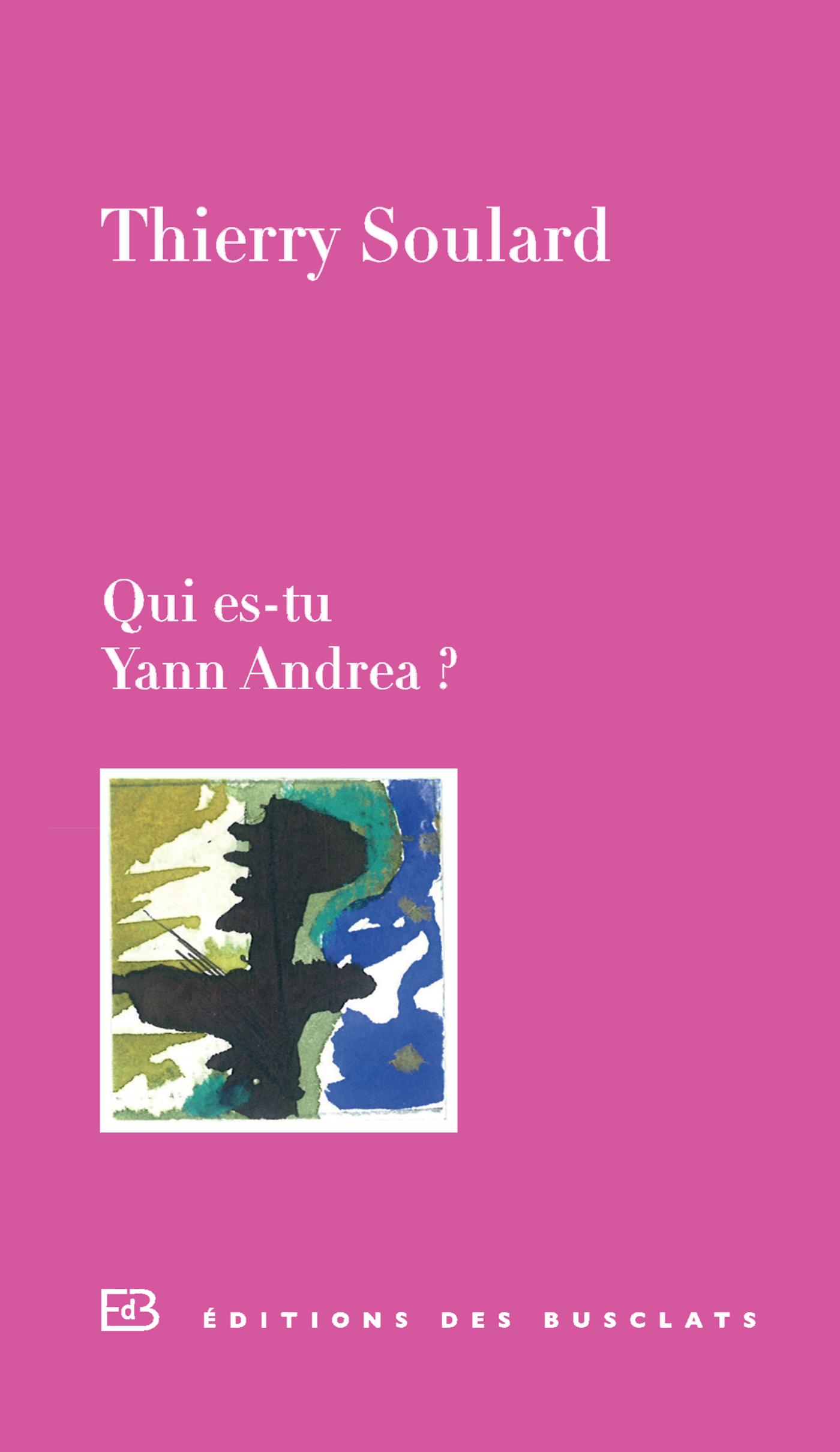 Qui es-tu Yann Andréa?