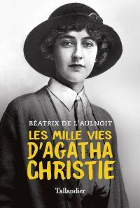 Les mille vies d'Agatha Christie | L'Aulnoit, Béatrix de. Auteur