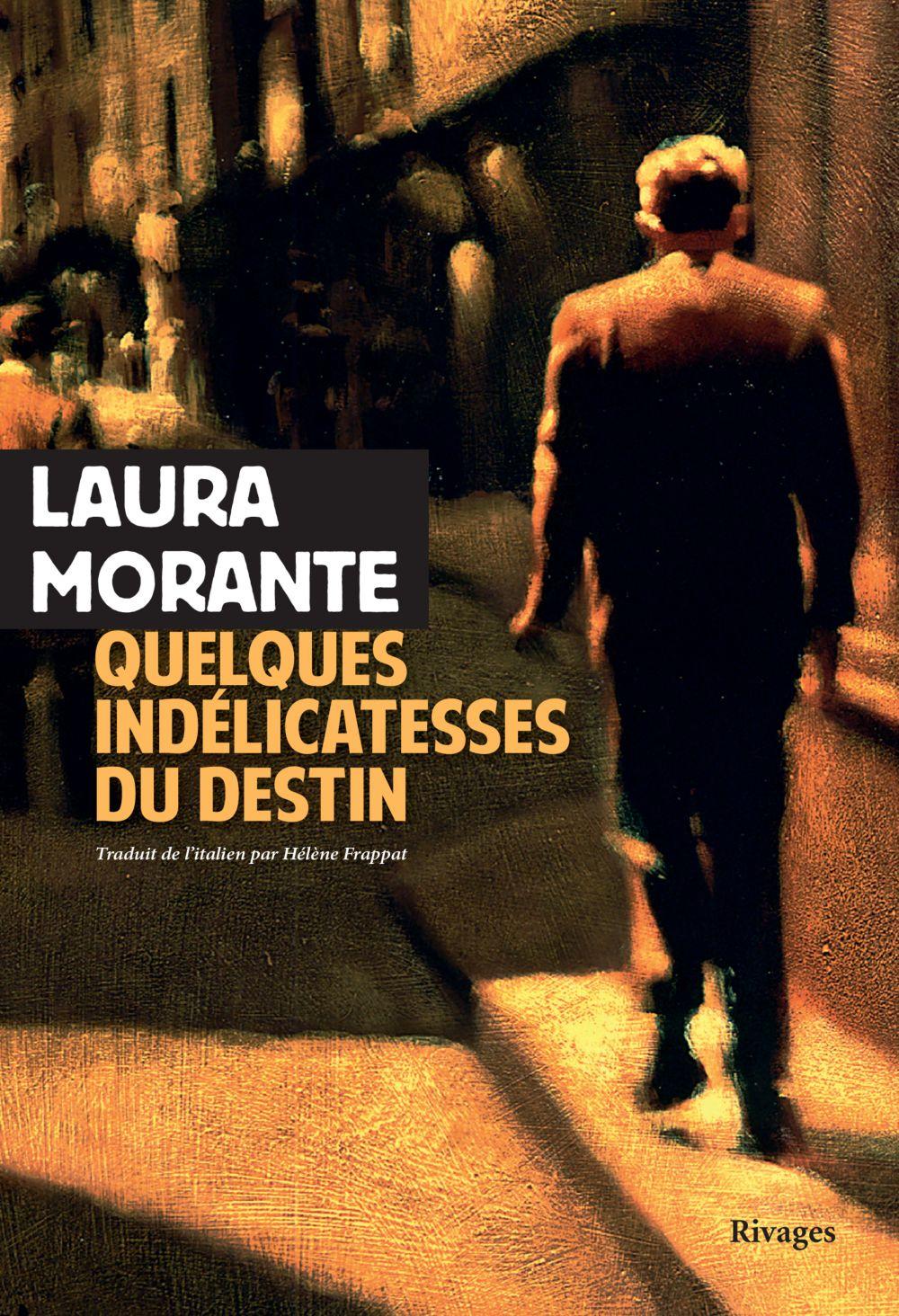Quelques indélicatesses du destin   Morante, Laura (1956-....). Auteur