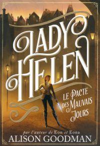 Lady Helen (Tome 2) - Le Pacte des Mauvais Jours | Goodman, Alison. Auteur