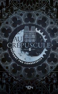Au crépusculAu crépuscule - Roman young adult steampunk - Dès 13 ans | COMBREXELLE, Anthony. Auteur