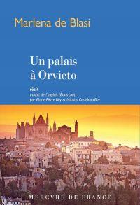 Un palais à Orvieto | De Blasi, Marlena (1952-....). Auteur