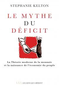 Le mythe du déficit   Kelton, Stephanie. Auteur