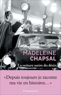 La Voiture noire du désir   Chapsal, Madeleine