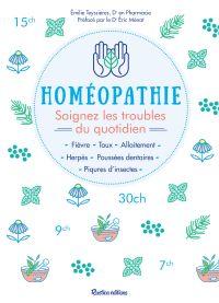 Homéopathie - Soignez les t...