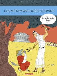 La Mythologie en BD - Les Métamorphoses d'Ovide | Bottet, Béatrice. Auteur