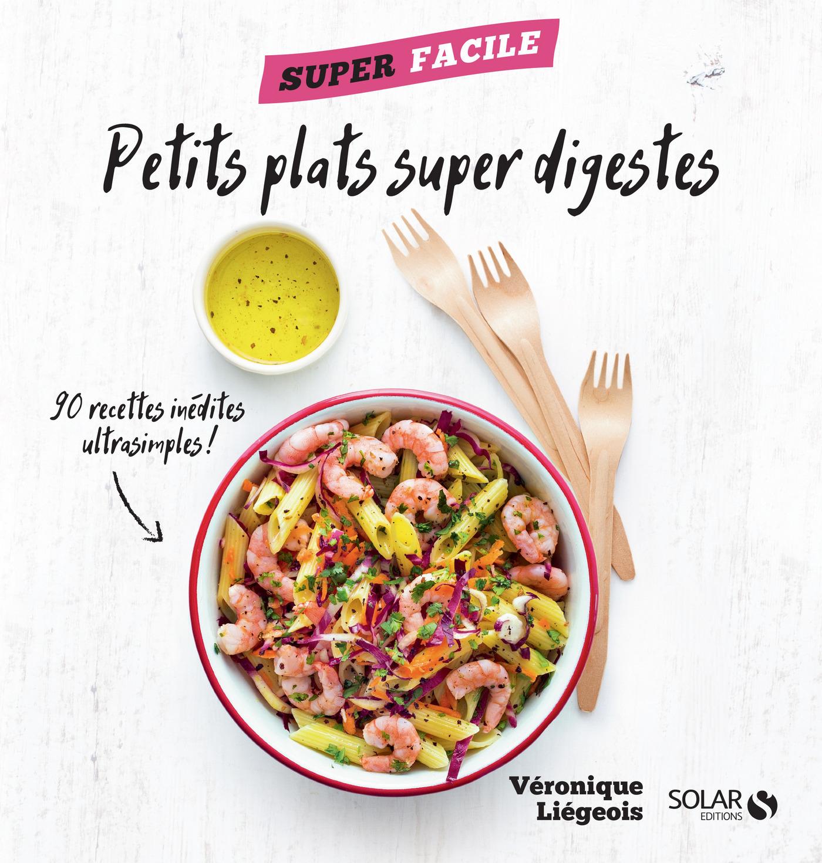 Petits plats super digestes - superfacile | LIEGEOIS, Véronique