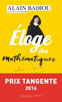 Éloge des mathématiques | Badiou, Alain (1937-....). Auteur