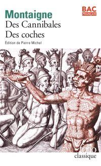 « Des Cannibales » suivi de « Des Coches » | Montaigne, Michel de. Auteur