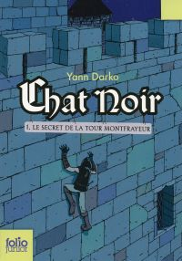 Chat noir (Tome 1) - Le secret de la tour Montfrayeur | Darko, Yann