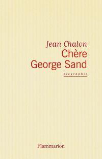 Chère George Sand
