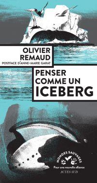Penser comme un iceberg | Remaud, Olivier. Auteur