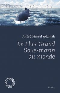 Le Plus Grand Sous-marin du...