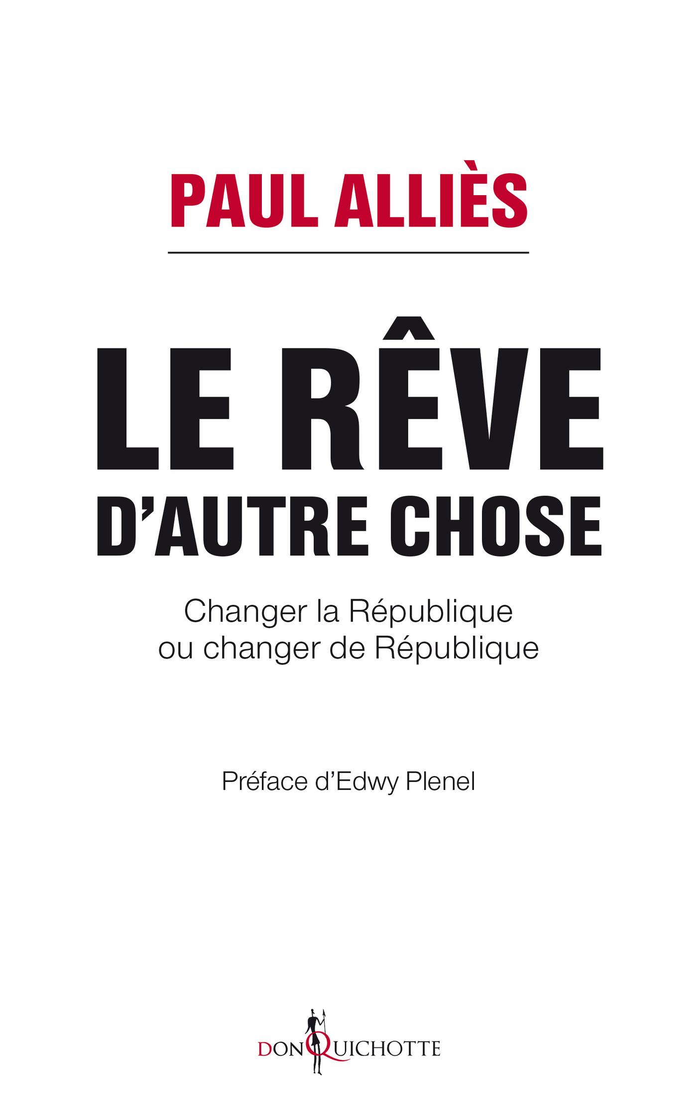 Le rêve d'autre chose. Changer la République ou changer de République ?