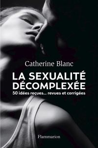 La sexualité décomplexée. 5...