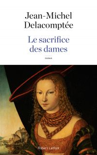 Le Sacrifice des dames | DELACOMPTEE, Jean-Michel