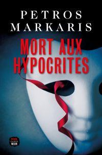 Mort aux hypocrites | Markaris, Petros. Auteur