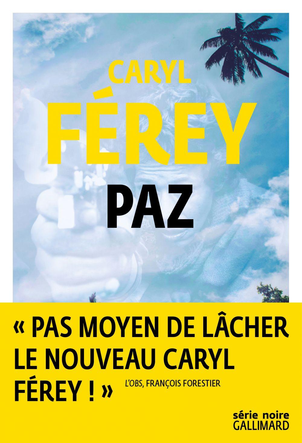 Paz | Férey, Caryl. Auteur