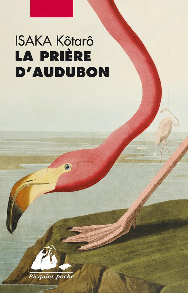La Prière d'Audubon | Isaka, Kôtarô (1971-....). Auteur