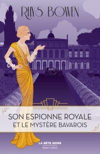 Son Espionne royale et le mystère bavarois - Tome 2 | BOWEN, Rhys. Auteur