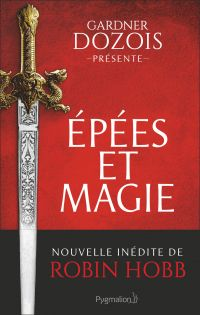 Épées et magie | Dozois, Gardner. Auteur