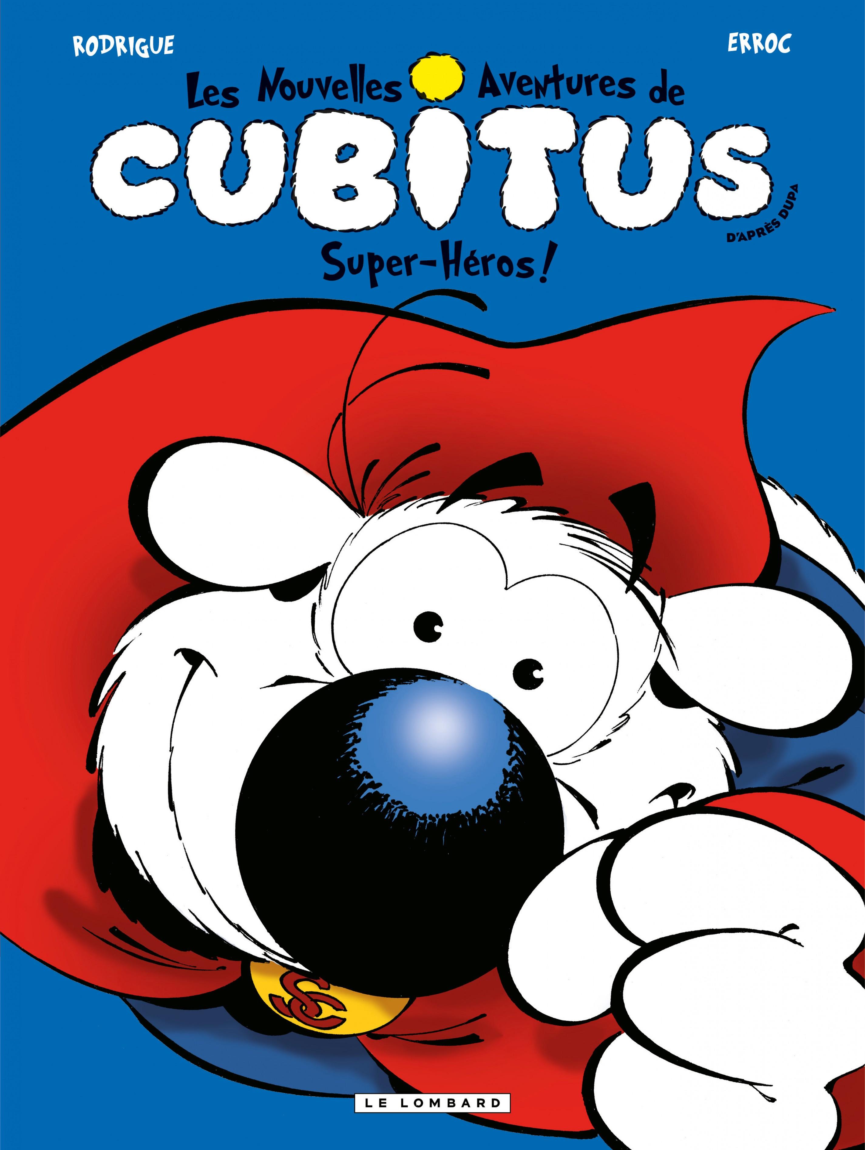 Les nouvelles aventures de Cubitus - Tome 11 - Super-héros!