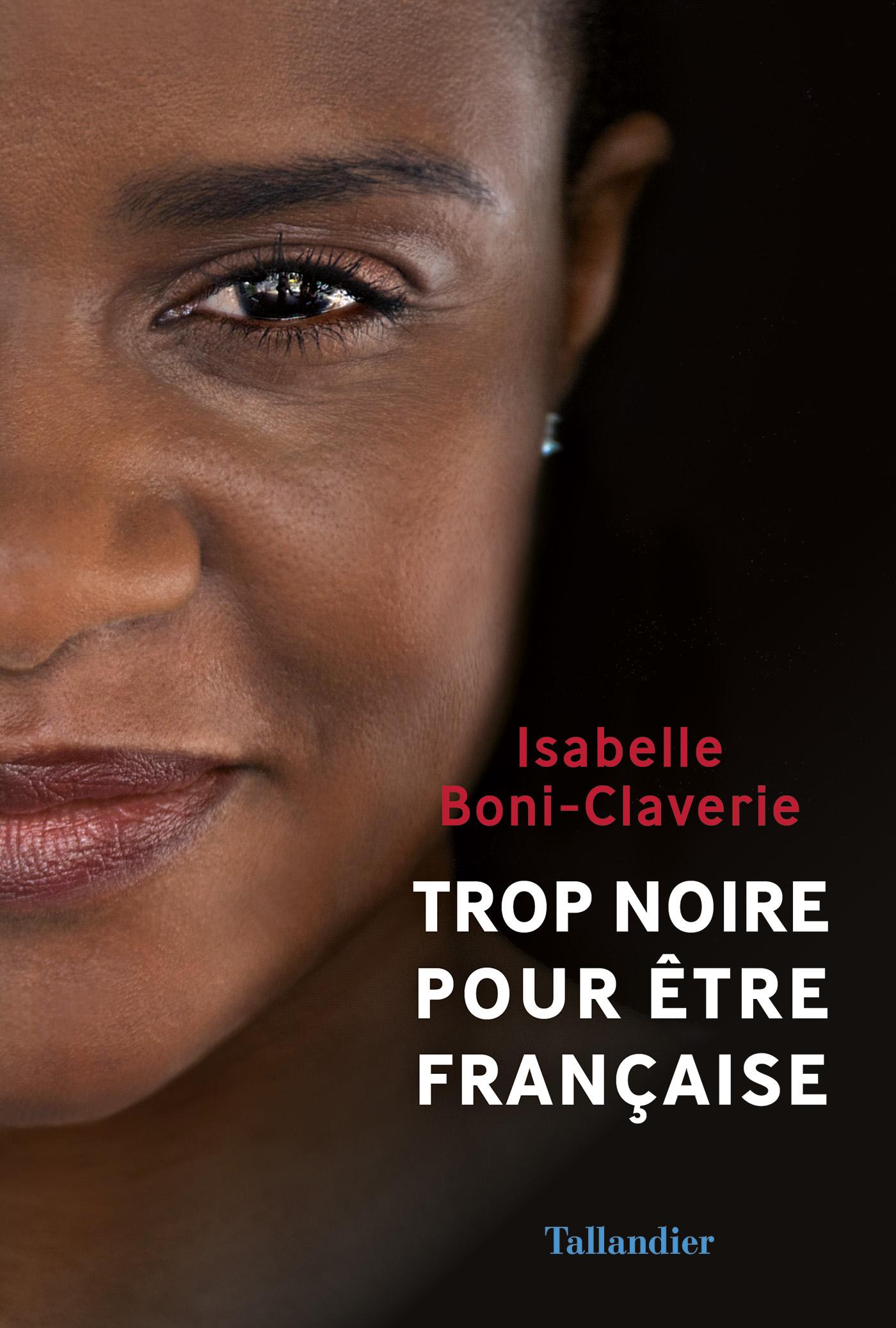 Trop noire pour être française | Boni-Claverie, Isabelle