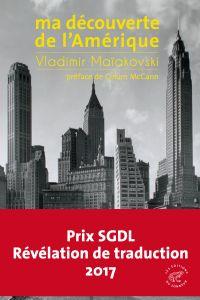 Ma découverte de l'Amérique | Maiakovski, Vladimir Vladimirovitch (1893-1930). Auteur
