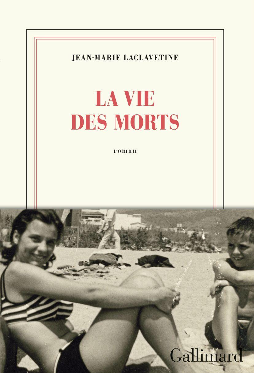La vie des morts | Laclavetine, Jean-Marie. Auteur