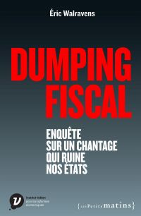 Dumping fiscal. Enquête sur...